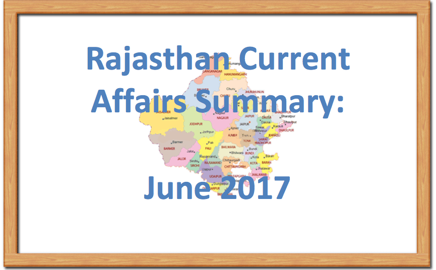Rajasthan Current Affairs Summary June 2017