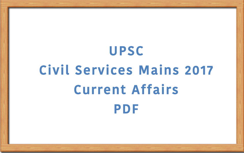 UPSC Civil Services Mains Current Affairs PDF