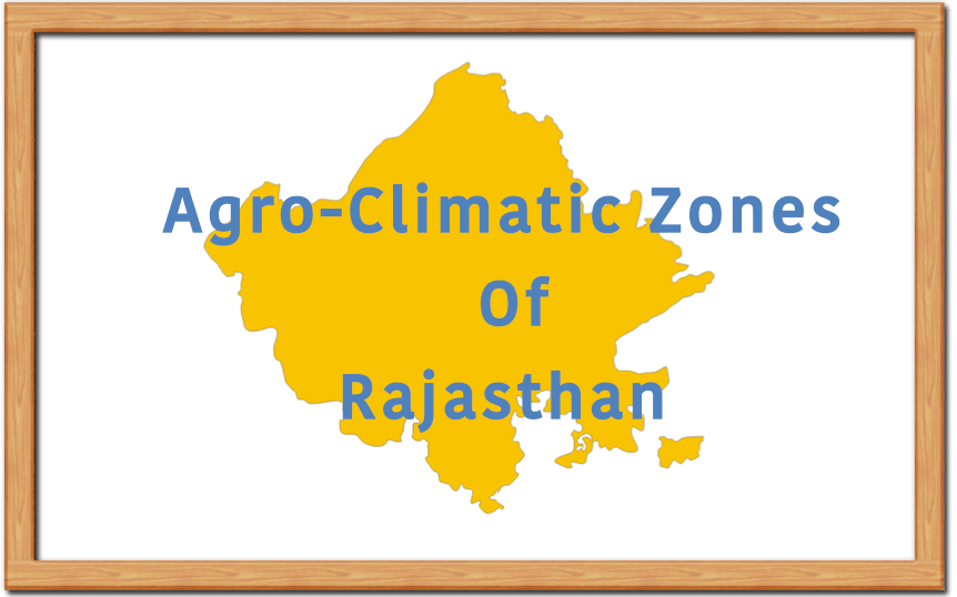 Agro-climatic Zones of Rajasthan2