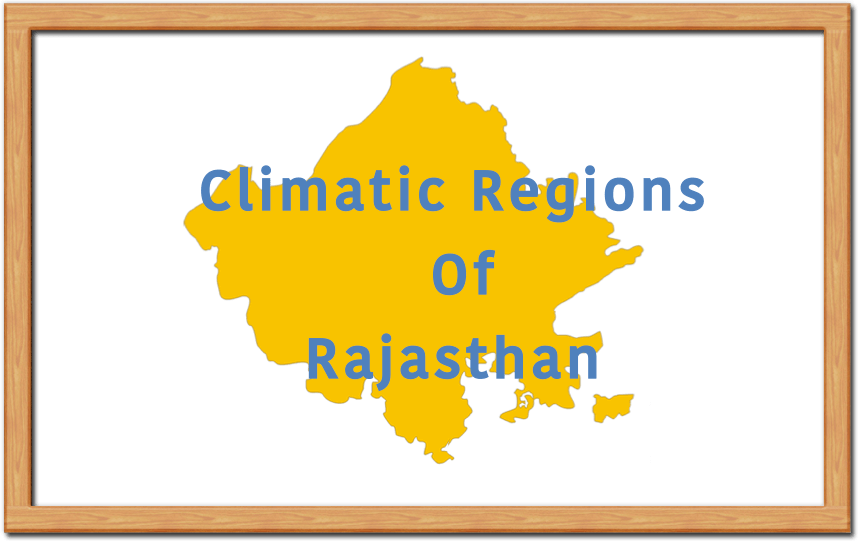 Climatic Regions of Rajasthan