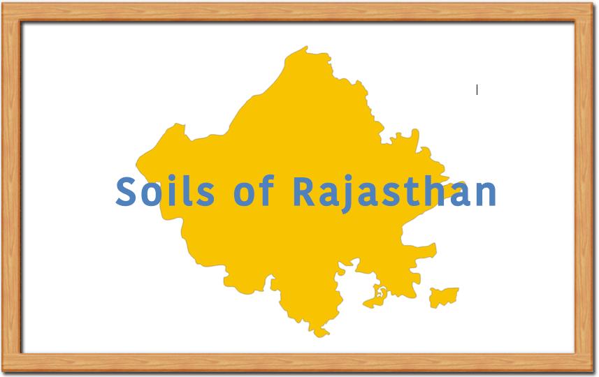 Soils of Rajasthan | RajRAS - Rajasthan RAS