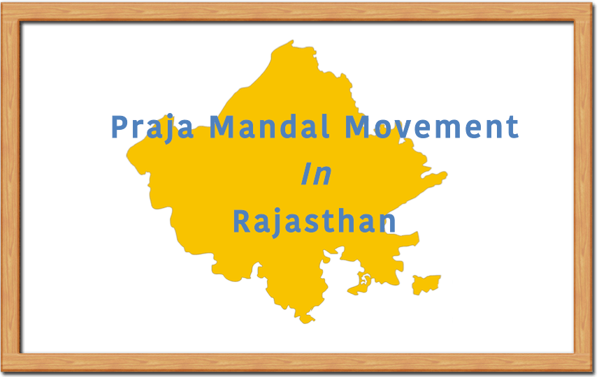 Praja Mandal Movement in Rajasthan, Prajamandal, Freedom Movement in princely states
