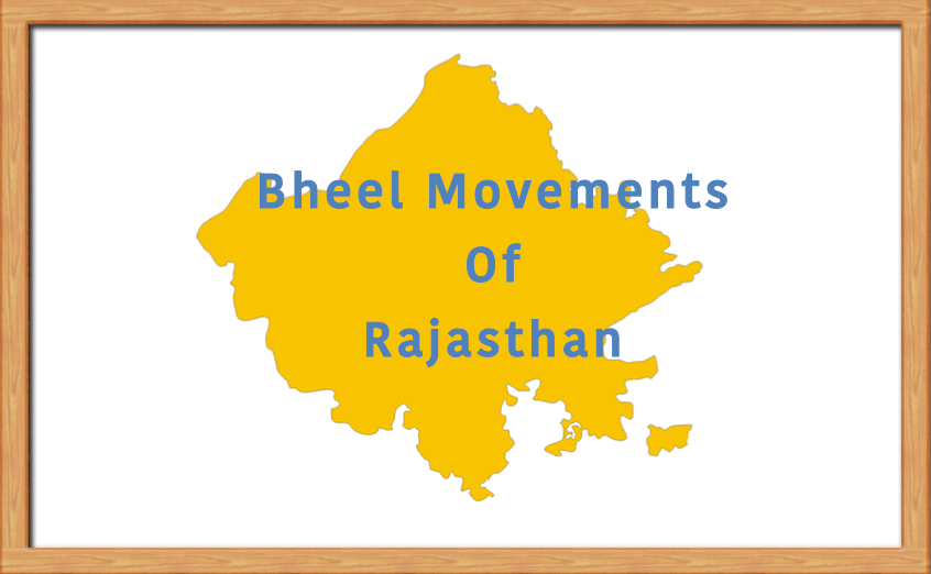 Bheel Movements of Rajasthan