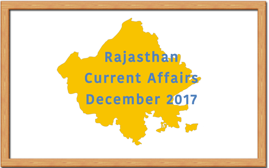 Rajasthan Current Affairs December 2017