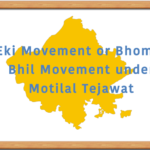 Eki Movement or Bhomat Bhil Movement under Motilal Tejawat