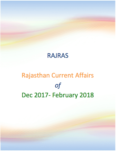 Rajasthan Current Affairs - Dec 2017-Feb 2018, RAS 2018 PDF, Current Affairs, GK, NEWS