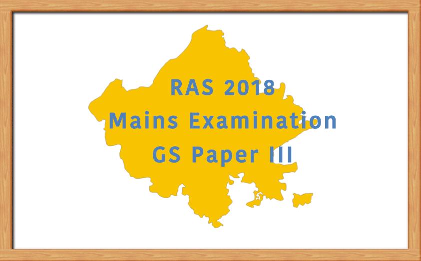 RAS 2018 Mains Exam GS Paper 3 III Study Material