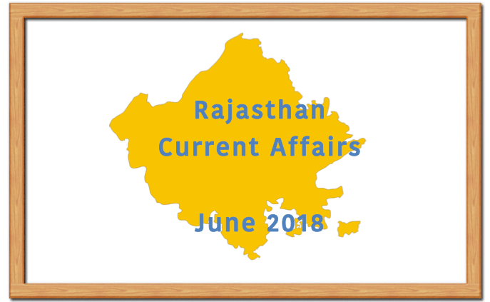 Rajasthan Current Affairs June 2018 RAS