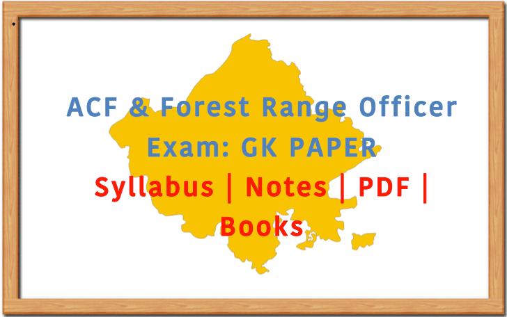 ACF-FRO Exam: GK Paper Syllabus Notes | RajRAS - Rajasthan RAS