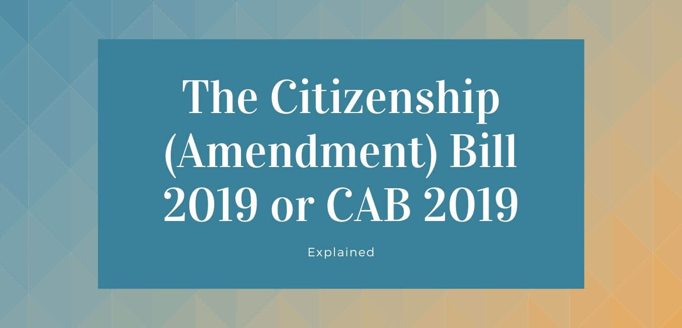 Citizenship Amendment Bill CAB 2019 Summary