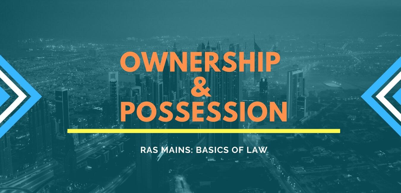 RAS Mains Law Ownership and Possession