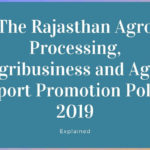 The Rajasthan Agro Processing, Agribusiness and Agri Export Promotion Policy 2019
