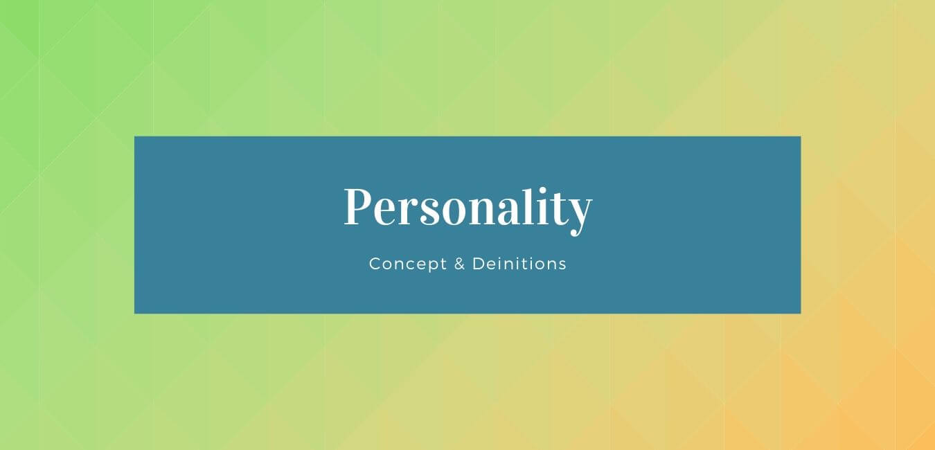 Personality: Concept & Definitions