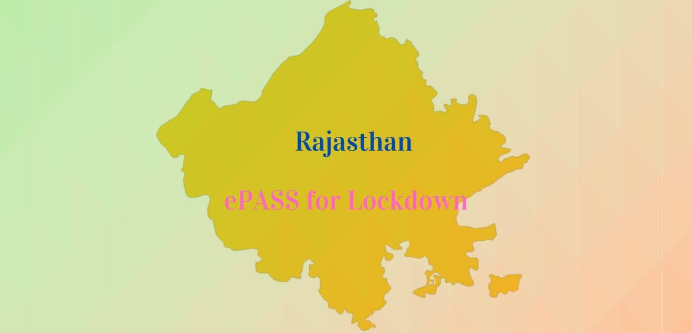 May 2021: How to Apply for Curfew Pass in Rajasthan