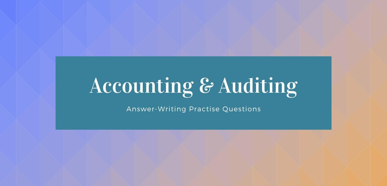 RAS Mains Questions on Accounting Auditing