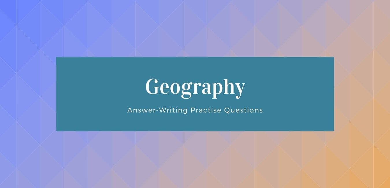 RAS Mains Questions on Geography