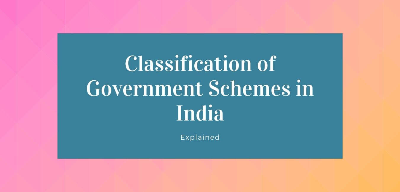 Classification of Government Schemes in India