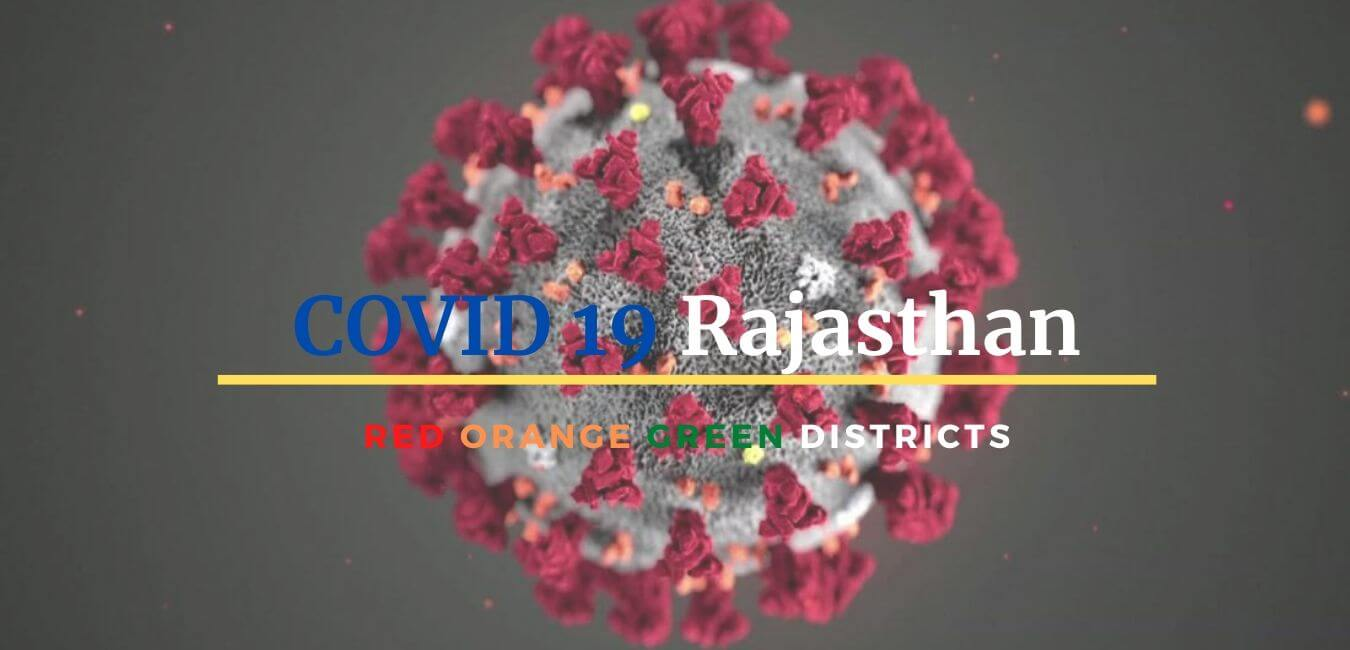 Covid19: Rajasthan – Red Orange and Green Zone in Lockdown 4.0