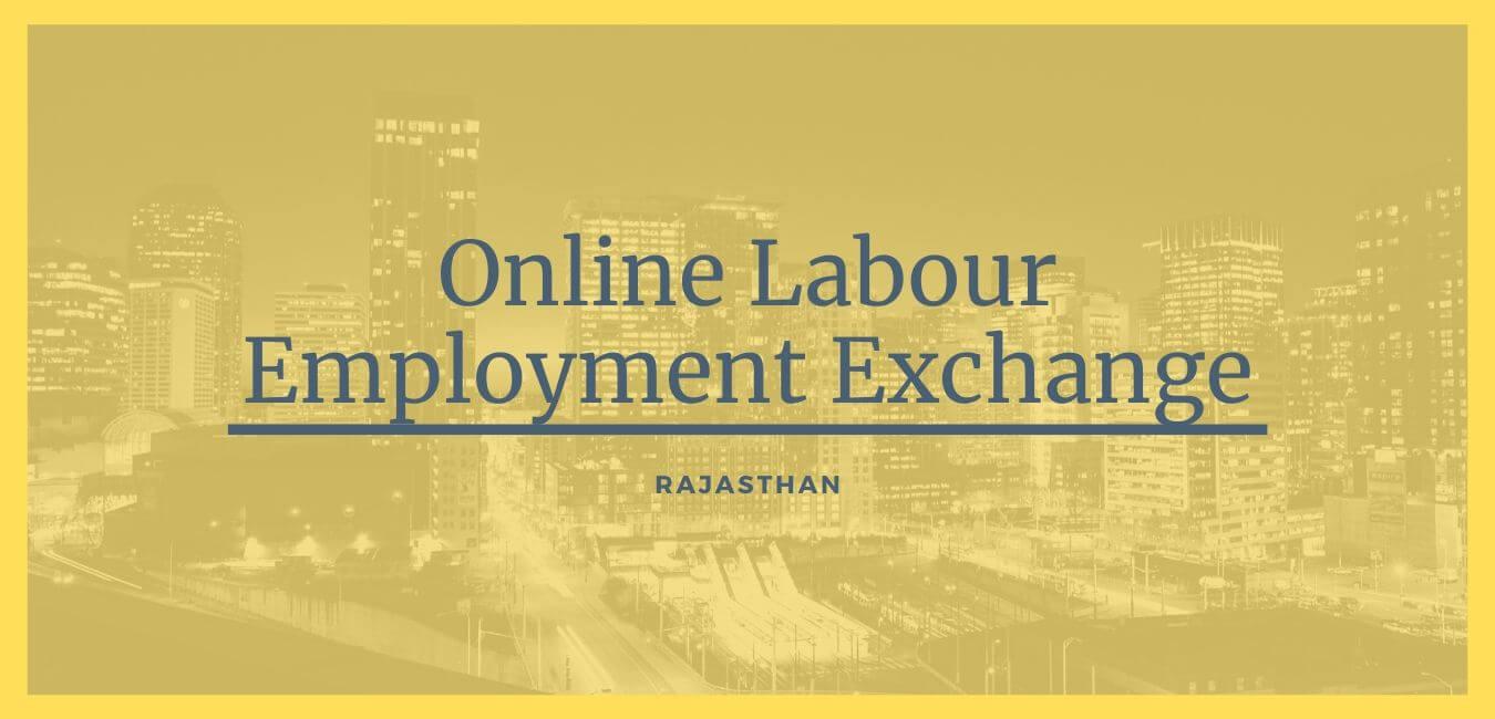 Online Labour Employment Exchange in Rajasthan | Raj Kaushal Portal