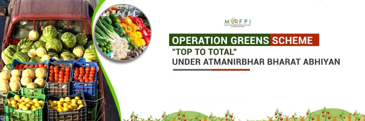 Operation Greens Scheme Objective Salient features guidelines