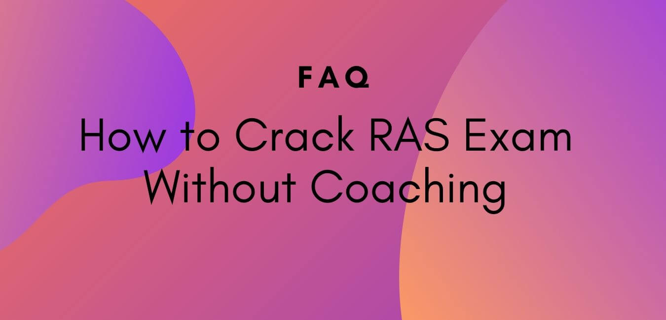 Can I crack RAS exam Without Coaching