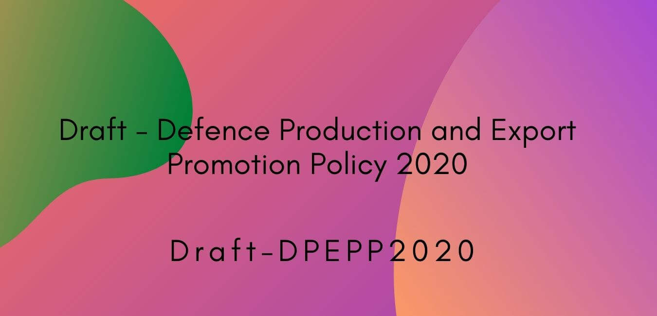 draft Defence Production and Export Promotion Policy 2020 DPEPP 2020