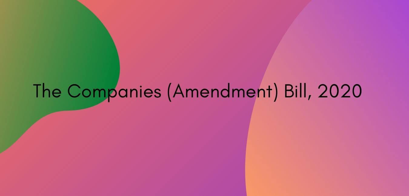 The Companies (Amendment) Bill 2020 – Summary