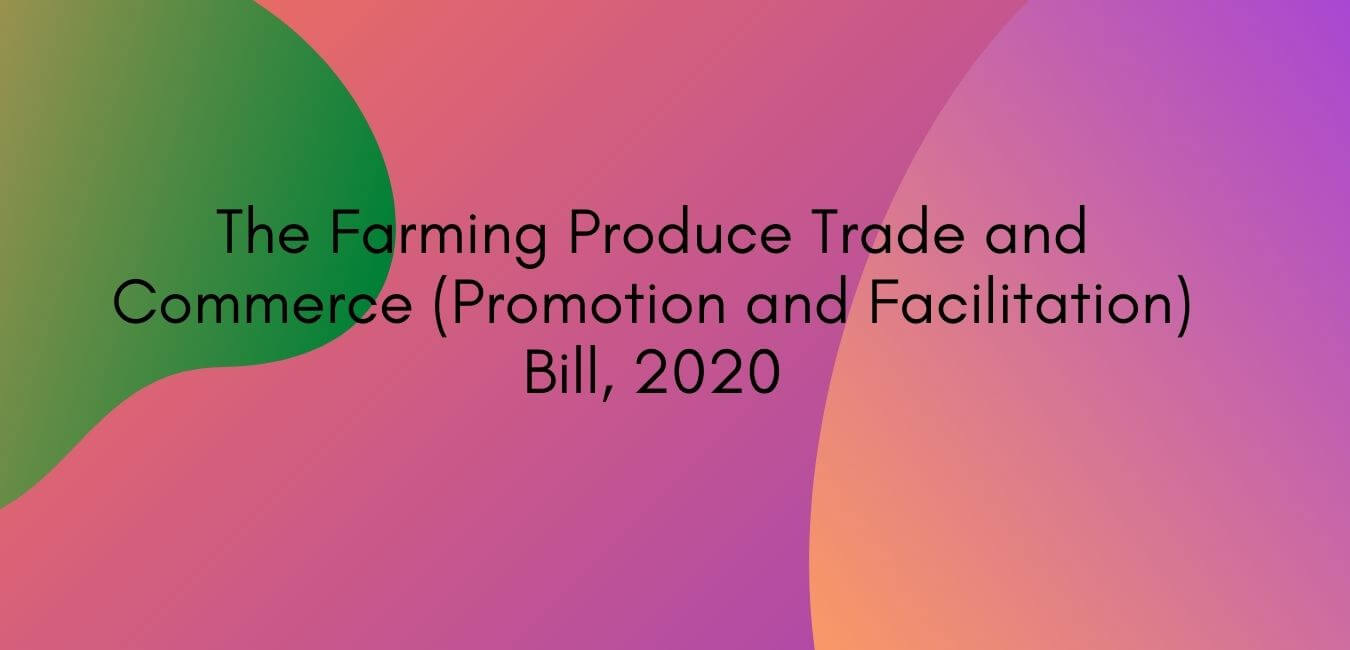 The Farming Produce Trade and Commerce Bill 2020