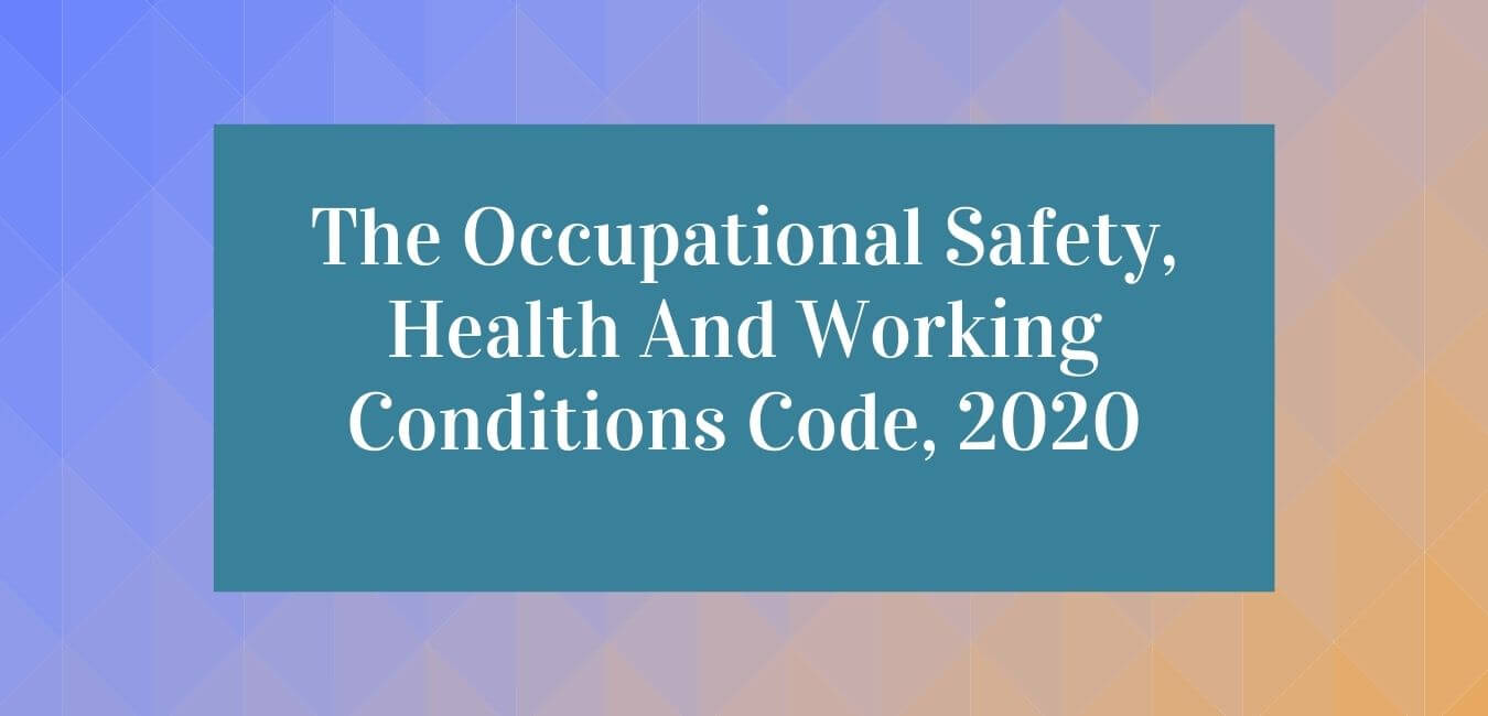 The Occupational Safety Health And Working Conditions Code 2020