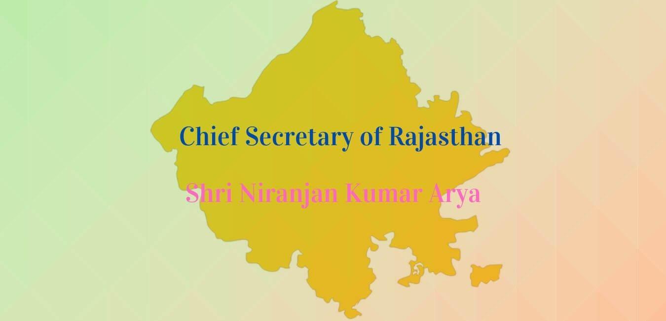 Niranjan Kumar Arya New Chief Secretary Rajasthan