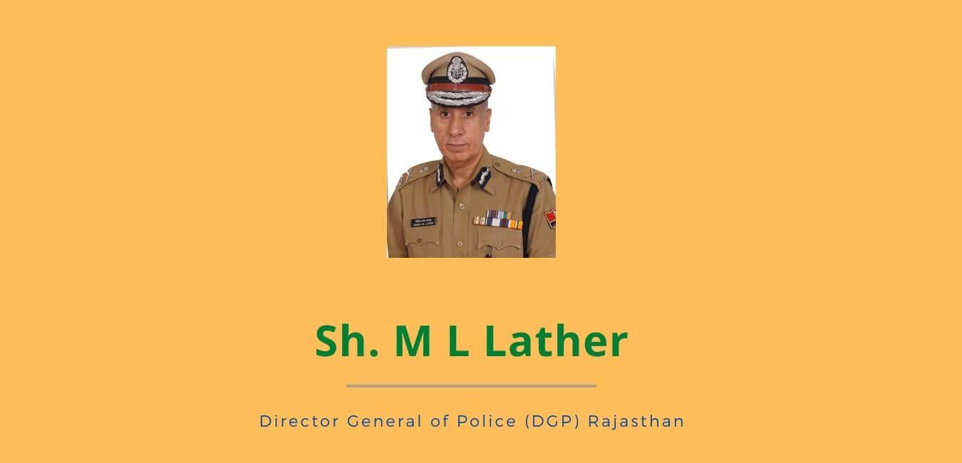Rajasthan DGP Sh. Mohan Lal Lather