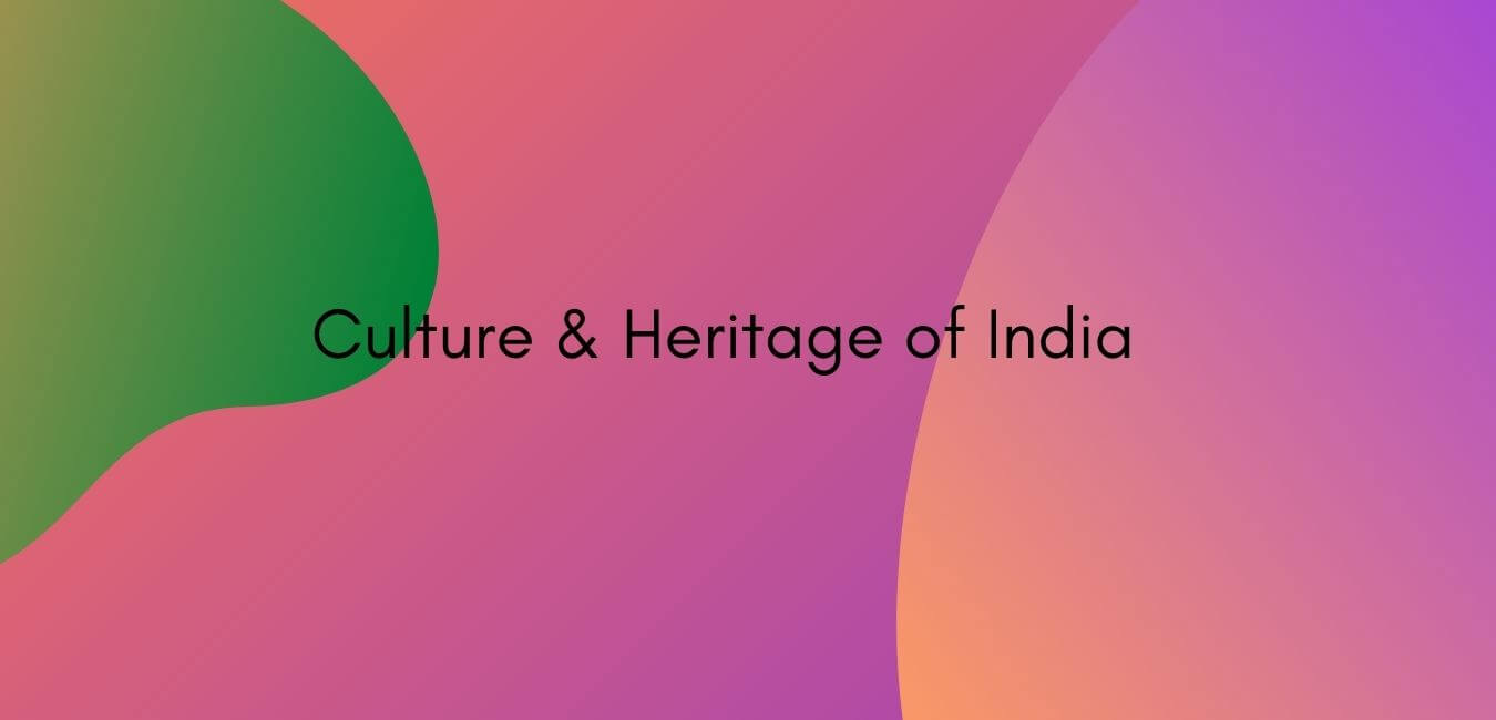 Culture & Heritage of India