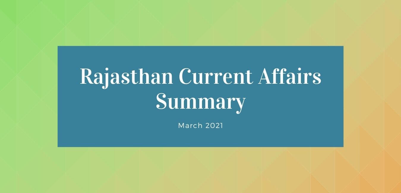 March 2021: Rajasthan Current Affairs Summary