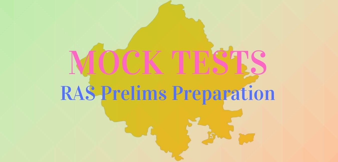RAS Pre Mock Tests 2021 | Prelims Practise Questions