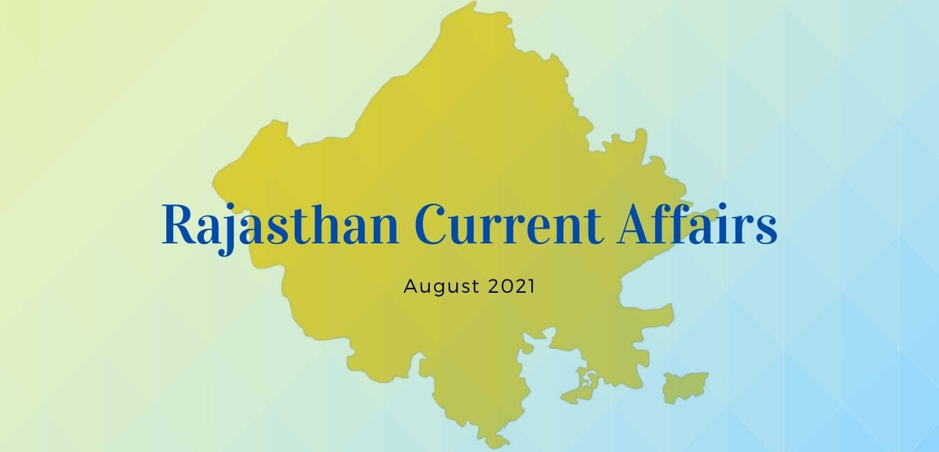 Rajasthan Current Affairs August 2021 Summary